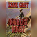 Robbers' Roost A Western Story, Zane Grey