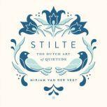 Stilte The Dutch Art of Quietude, Mirjam van der Vegt