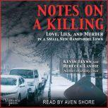 Notes on a Killing Love, Lies, and Murder in a Small New Hampshire Town, Kevin Flynn