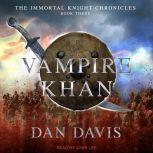 Vampire Khan, Dan Davis
