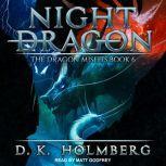 Night Dragon, D.K. Holmberg