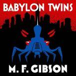 Babylon Twins Book 1, M.F. Gibson