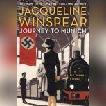 Journey to Munich A Maisie Dobbs Novel, Jacqueline Winspear