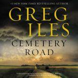 Cemetery Road A Novel, Greg Iles