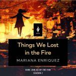 Things We Lost In The Fire A Short Horror Story, Mariana Enriquez