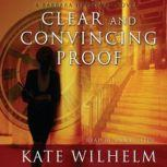 Clear and Convincing Proof A Barbara Holloway Novel, Kate Wilhelm