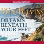 Dreams Beneath Your Feet, Win Blevins