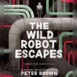 The Wild Robot Escapes, Peter Brown