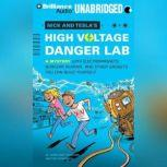 Nick and Tesla's High-Voltage Danger Lab A Mystery with Electromagnets, Burglar Alarms, and Other Gadgets You Can Build Yourself, Science Bob Pflugfelder