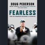 Fearless How an Underdog Becomes a Champion, Doug Pederson