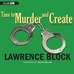Time to Murder and Create A Matthew Scudder Novel, Lawrence Block