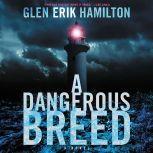 A Dangerous Breed A Novel, Glen Erik Hamilton