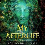 My Afterlife Afterlife Adventures, Jess Thornton