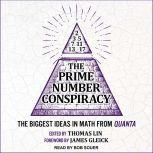 The Prime Number Conspiracy The Biggest Ideas in Math from Quanta, Thomas Lin