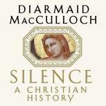 Silence A Christian History, Diamaid MacCulloch