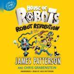 House of Robots: Robot Revolution, James Patterson