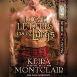 Love Letters from Largs Brodie and Celestina, Keira Montclair