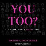 You Too? 25 Voices Share Their #MeToo Stories, Janet Gurtler