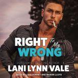 Right To My Wrong, Lani Lynn Vale