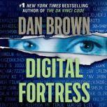 Digital Fortress A Thriller, Dan Brown