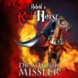 Behold a Red Horse: Wars and Rumors of Wars, Chuck Missler