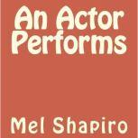 An Actor Performs, Mel Shapiro