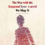 The Man with the Compound Eyes A Novel, Wu Ming-Yi