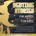 Bedtime Stories For Adults & For Kids Fall Asleep Quickly, Achieve Deep Sleep and Say Bye Bye to Insomnia with 50+ Sleep Journeys. Develop Self-Hypnosis, Yoga Meditation and Activate your Vagus Nerve, Brain Training Academy