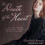 The Death of the Heart, Elizabeth Bowen