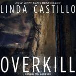 Overkill, Linda Castillo