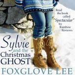 Sylvie and the Christmas Ghost, Foxglove Lee