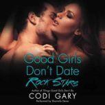 Good Girls Don't Date Rock Stars, Codi Gary