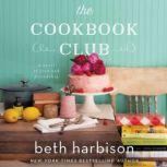 The Cookbook Club A Novel of Food and Friendship, Beth Harbison
