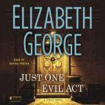 Just One Evil Act A Lynley Novel, Elizabeth George