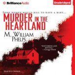 Murder in the Heartland, M. William Phelps