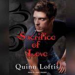 Sacrifice of Love, Quinn Loftis