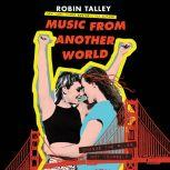 Music from Another World, Robin Talley