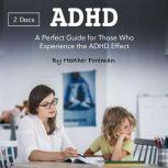 ADHD A Perfect Guide for Those Who Experience the ADHD Effect, Heather Foreman