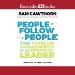 People Follow People How to Win the Future of Influence, Sam Cawthorn