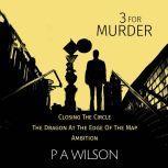 3 For Murder, P A Wilson