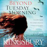 Beyond Tuesday Morning, Karen Kingsbury