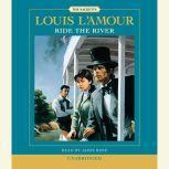Ride the River, Louis L'Amour