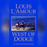 West of Dodge, Louis L'Amour