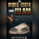 The Whole Truth About Islam, Mo Natour