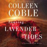 Leaving Lavender Tides A Lavender Tides Novella, Colleen Coble