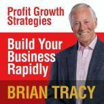 Build Your Business Rapidly Profit Growth Strategies, Brian Tracy