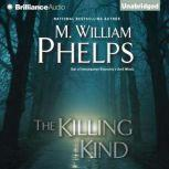 The Killing Kind, M. William Phelps