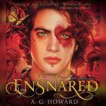 Ensnared, A. G. Howard