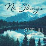 No Strings, Gerri Hill