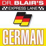 Dr. Blair's Express Lane: German German
